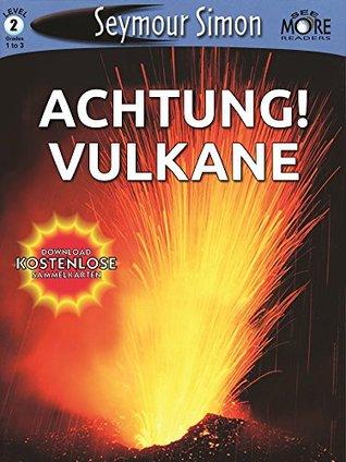 Achtung! Vulkane  by  Seymour Simon