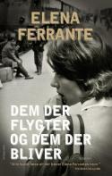 Dem der flygter og dem der bliver (Napoliromanerne, nr. 3) Elena Ferrante