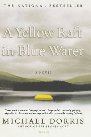 a literary analysis of a yellow raft in blue water by michael dorris Dive deep into michael dorris' a yellow raft in blue water with extended analysis, commentary, and discussion.