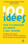100 idées pour accompagner les enfants à haut potentiel by Olivier Revol