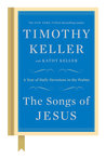 The Songs of Jesus by Timothy Keller