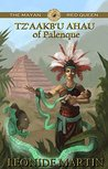 The Mayan Red Queen: Tz'aakb'u Ahau of Palenque (The Mists of Palenque Book 3)