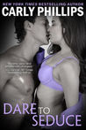 Dare to Seduce (Dare to Love, #8)