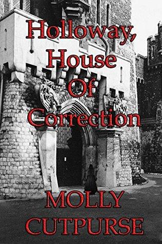 Holloway, House of Correction Molly Cutpurse