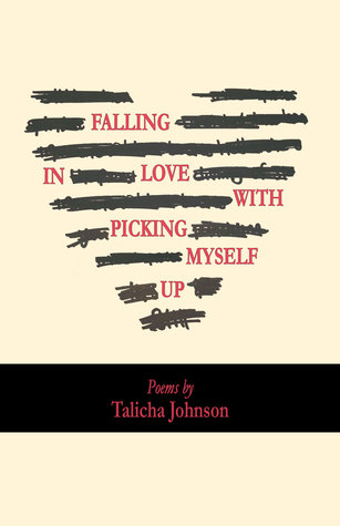 Falling in Love with Picking Myself up by Talicha Johnson