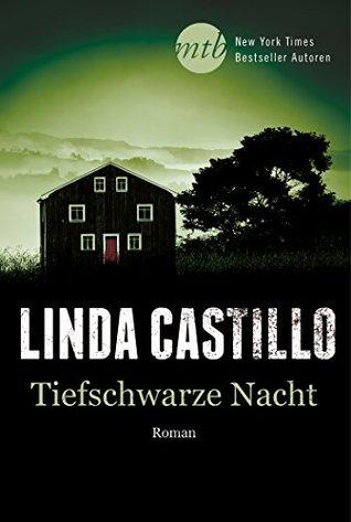 Tiefschwarze Nacht  by  Linda Castillo