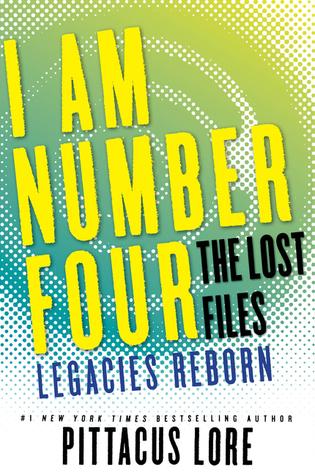 Legacies Reborn (Lorien Legacies: I am Number Four: The Lost Files, #13)