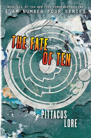 The Fate of Ten (I am Number Four #6)