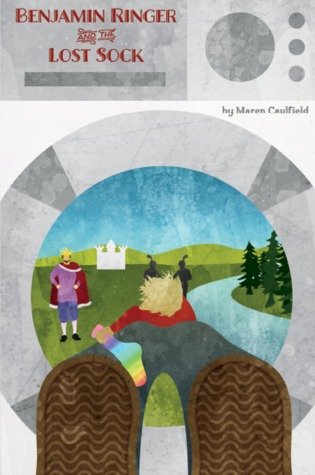 Benjamin Ringer and the Lost Sock  by  Maren Caulfield