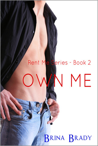 Own Me (Rent Me Series, #2)