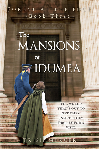 The Mansions of Idumea (Book 3 Forest at the Edge series)