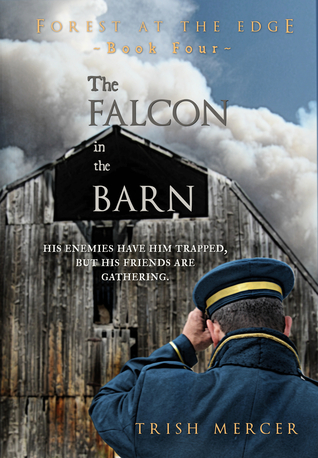 The Falcon in the Barn (Book 4 Forest at the Edge series) Trish Mercer