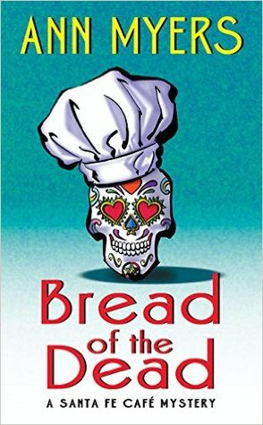 Bread of the Dead: A Santa Fe Cafe Mystery