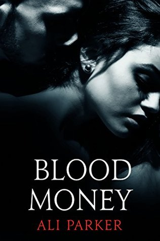 Blood Money (Bad Money #1) by Ali Parker