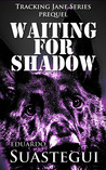 Waiting for Shadow (Tracking Jane #0)
