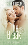 The Break (Playing Games, #2.5)