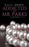 Addicted to Mr Parks (The Parks Series #2)