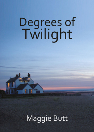 Degrees of Twilight by Maggie Butt