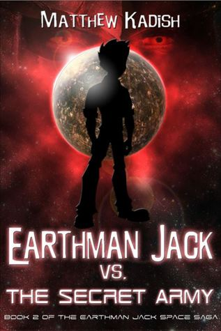 Earthman Jack vs. The Secret Army (The Earthman Jack Space Saga, #2)