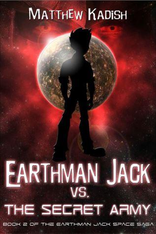 Earthman Jack vs. The Secret Army (The Earthman Jack Space Saga, #2)