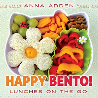 Happy Bento!: Lunches on the Go
