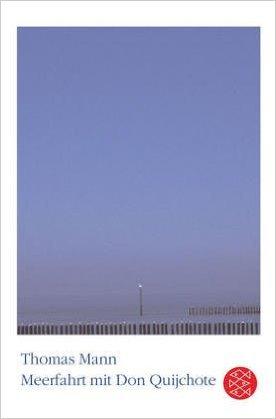 Meerfahrt mit Don Quijchote  by  Thomas Mann