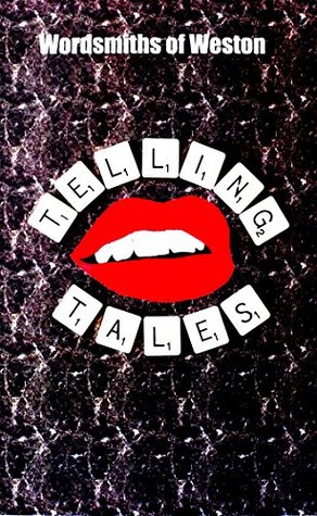TELLING TALES: Anthology  by  WORDSMITHS OF WESTON