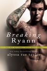Breaking Ryann (Bad Boy Reformed #3)