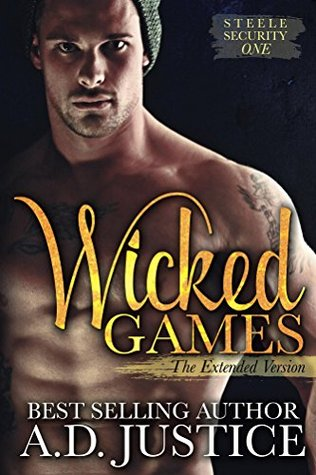 Wicked Games (Steele Security, #1) by A.D. Justice
