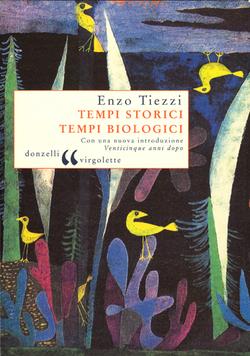 Tempi storici, tempi biologici Enzo Tiezzi