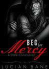 Beg For Mercy ~ A Dark Conclusion