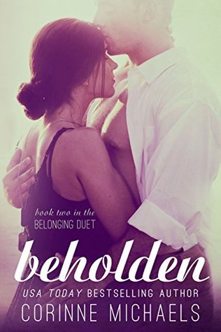 Beholden (The Belonging Duet #2) - Corinne Michaels
