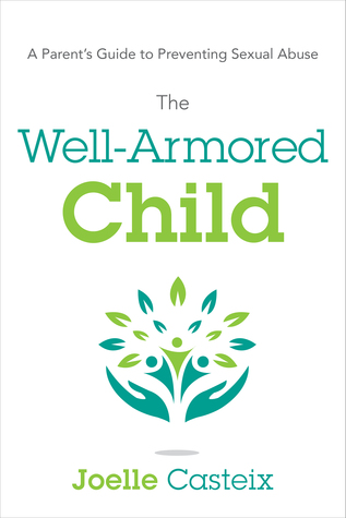 The Well-Armored Child by Joelle Casteix