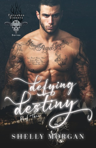Defying Destiny (Forsaken Sinners MC, #2)