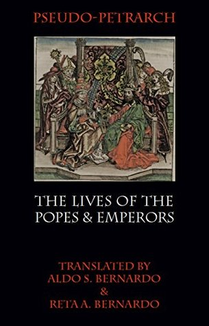 Lives of Popes and Emperors Pseudo- Petrarch