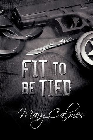 Release Day Review: Fit to be Tied (Marshals #2) by Mary Calmes