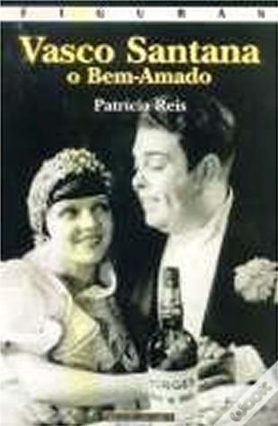 Vasco Santana - O Bem-Amado  by  Patrícia Reis