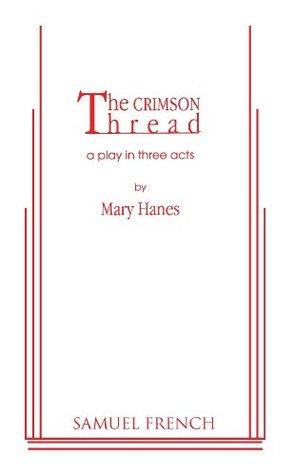 Crimson Thread  by  Mary Hanes