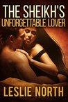 The Sheikh's Unforgettable Lover (The Sharqi Sheikhs Series Book 1)
