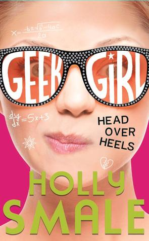 Head Over Heels (Geek Girl, #5)