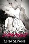 Beautifully Damaged (Damaged, #1)