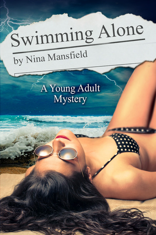 Swimming Alone, A Young Adult Mystery by Nina Mansfield