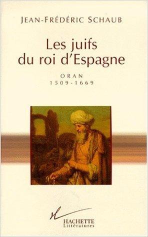 Les juifs du roi dEspagne  by  Jean-Frédéric Schaub