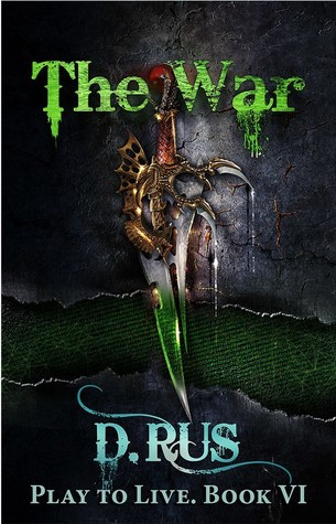 The War (Play to Live #6) - D. Rus