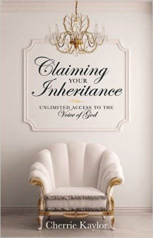 Claiming Your Inheritance: Unlimited Access to the Voice of God