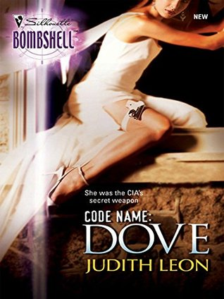 Code Name: Dove (Mills & Boon Silhouette)  by  Judith Leon