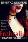 Enthralled (Futanari Vampires #1)