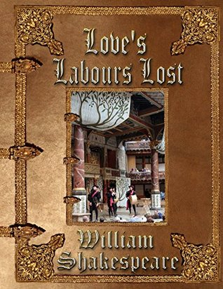 Loves Labours Lost William Shakespeare