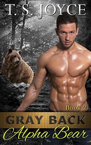 Gray Back Alpha Bear (Gray Back Bears, #2)