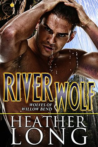 River Wolf (Wolves of Willow Bend, #7)